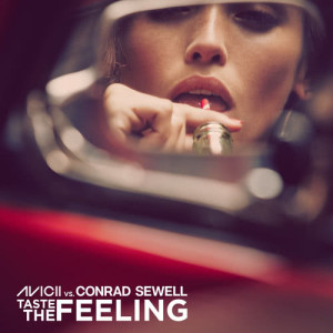 Listen to Taste The Feeling (Avicii Vs. Conrad Sewell) song with lyrics from Avicii