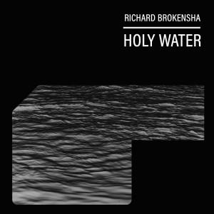 Album Holy Water Single from Richard Brokensha