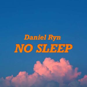อัลบัม No Sleep ศิลปิน Daniel Ryn