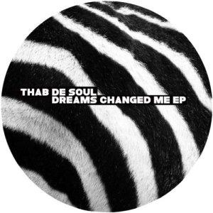 Album Dreams Changed Me - EP from Thab De Soul