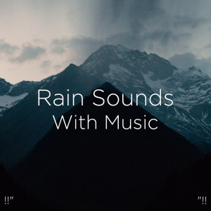 """Nature Sounds Nature Music的專輯!!"""" Rain Sounds With Music """"!!"""