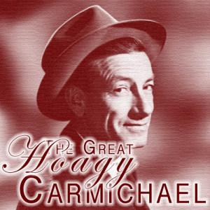 Hoagy Carmichael的專輯The Great Hoagy Carmichael