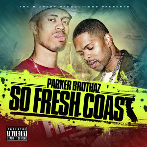 Album So Fresh Coast from Parker Brothaz