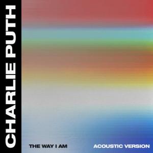 收聽Charlie Puth的The Way I Am (Acoustic)歌詞歌曲
