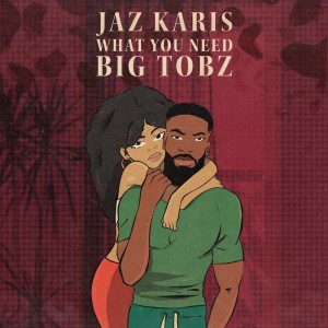 Album What You Need from Big Tobz