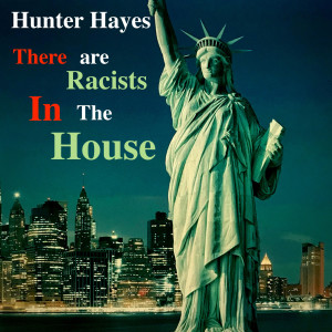 Hunter Hayes的專輯There Are Racists in the House
