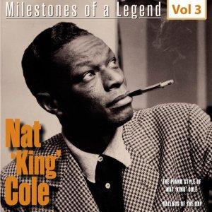 Nat King Cole的專輯Milestones of a Legend Nat King Coles, Vol. 3