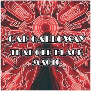 Cab Calloway的專輯That Old Black Magic