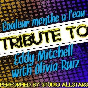 Studio Allstars的專輯Couleur menthe à l'eau (Tribute to Eddy Mitchell & Olivia Ruiz) - Single