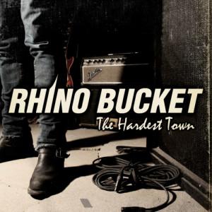 Album The Hardest Town (Explicit) from Rhino Bucket