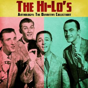 Album Anthology: The Definitive Collection (Remastered) from The Hi-Lo's
