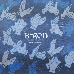 Album Round of Applause (Rounds Remix) from K'ron