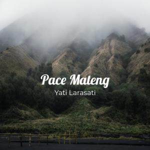 Album Pace Mateng from YATI LARASATI