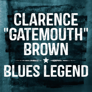 """Album Blues Legend from Clarence """"Gatemouth"""" Brown"""