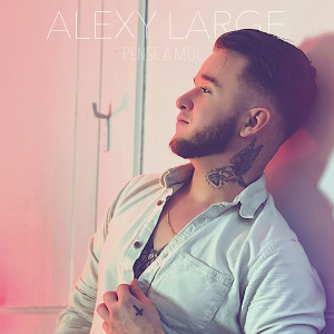 Album Pense à moi from Alexy Large
