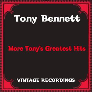 Tony Bennett的專輯More Tony's Greatest Hits (Hq Remastered)