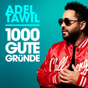 Listen to 1000 gute Gründe (Radio Edit) song with lyrics from Adel Tawil