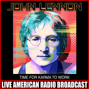 Time For Karma To Work dari John Lennon