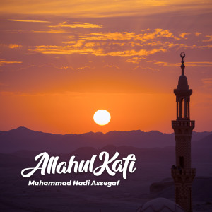 Allahul Kafi dari Muhammad Hadi Assegaf