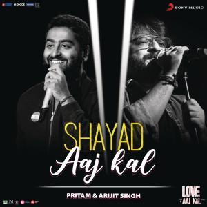 "Album Shayad (Aaj Kal) (From ""Love Aaj Kal"") from Pritam"