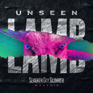Album Unseen: The Lamb from Seventh Day Slumber
