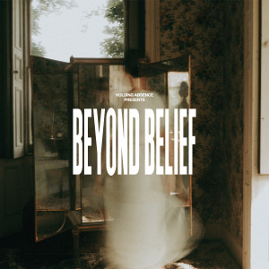 Album Beyond Belief from Holding Absence