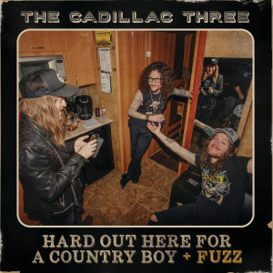 Album Hard Out Here For A Country Boy from The Cadillac Three