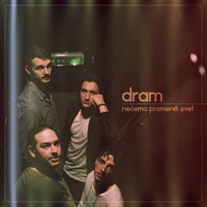 Album Nećemo promeniti svet from D.R.A.M.