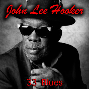 John Lee Hooker的專輯33 Blues