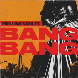 Fedde Le Grand的專輯Bang Bang