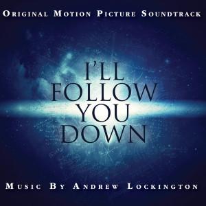 """收聽Andrew Lockington的Dreams of Absence (From the Motion Picture """"I'll Follow You Down"""")歌詞歌曲"""