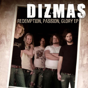 Redemption, Passion, Glory 2006 Dizmas
