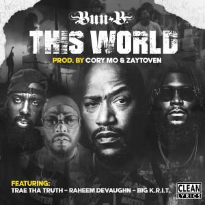 Album This World (feat. Big K.R.I.T., Trae Tha Truth & Raheem DeVaughn) from Bun B