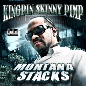 Album Montana Stacks from Kingpin Skinny Pimp