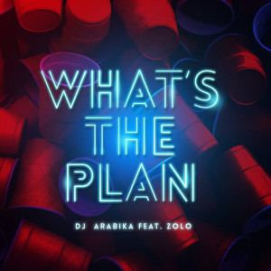 Album What's The Plan (Explicit) from Zolo