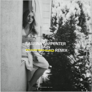Sabrina Carpenter的專輯Skin (Quarterhead Remix)