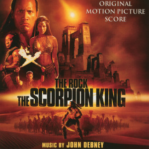 Listen to The Scorpion King song with lyrics from John Debney