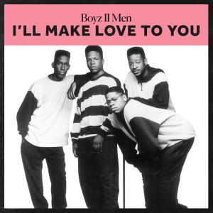 Boyz II Men的專輯I'll Make Love To You