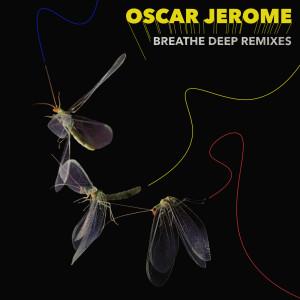 Album Breathe Deep Remixes from Oscar Jerome