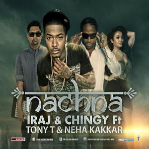 Nachna (feat. Neha Kakkar , Tony T & Yama) dari Chingy