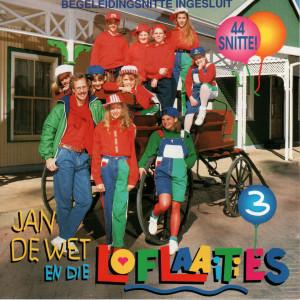 Album Jan De Wet En Die Loflaaities 3 from Jan De Wet En Die Loflaaities 3