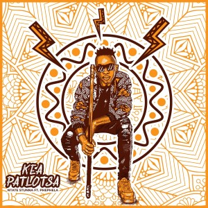 Album Kea Patlotsa from Ntate Stunna