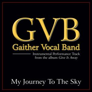 My Journey To The Sky 2011 Gaither Vocal Band