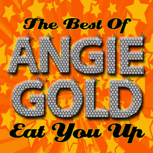Angie Gold的專輯Eat You Up - The Best Of Angie Gold