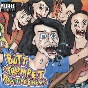 Primitive Enema 1993 Butt Trumpet