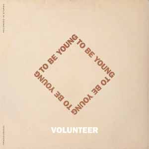 Album To Be Young from Volunteer