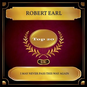 Album I May Never Pass This Way Again from Robert Earl