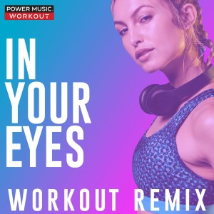 Power Music Workout的專輯In Your Eyes - Single