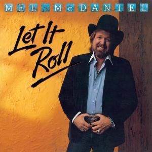 Let It Roll 1985 Mel McDaniel