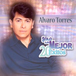 Solo Lo Mejor - 20 Exitos 2001 Alvaro Torres